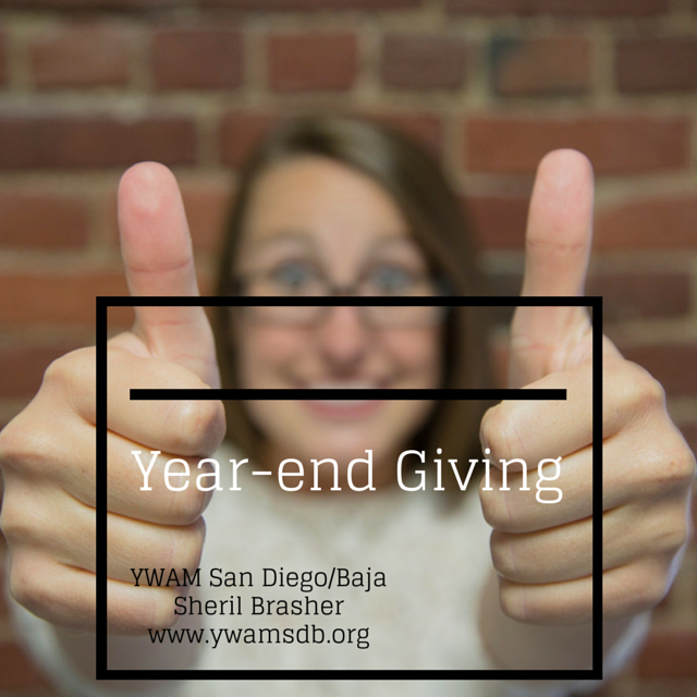Year-end giving to your favorite missionary, Sheril Brasher (serving with YWAM in Tijuana, Mexico). Give your tax-deductible contribution through YWAM San Diego/Baja at bitly.com/1u8w7ey.