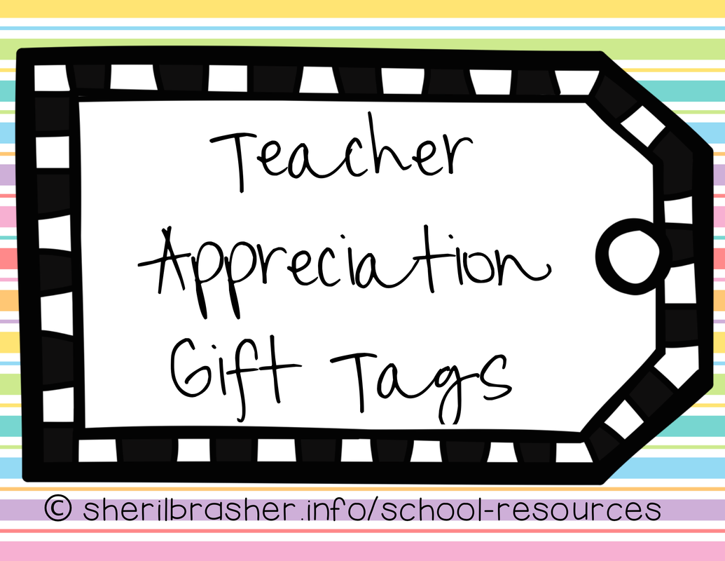 Teacher Appreciation Gift Tags FREEBIE - head over to sherilbrasher.info/school-resources to see why I think teachers are amazing and grab this freebie!